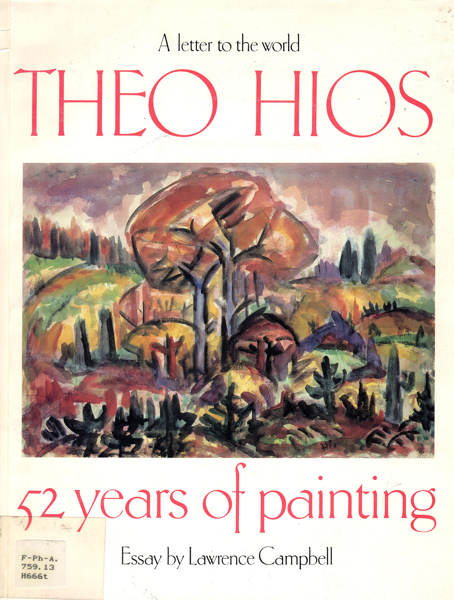 1. THEO HIOS 52 YEARS OF PAINTING - LAWRENCE, FRIEDMAN[1987]